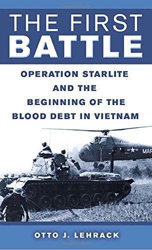 9780891418863: The First Battle: Operation Starlite and the Beginning of the Blood Debt in Vietnam
