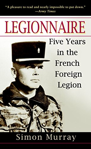 9780891418870: Legionnaire: Five Years in the French Foreign Legion