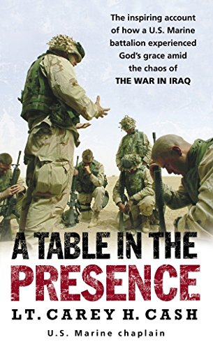 9780891418887: A Table in the Presence: The Inspiring Account of How a U.S. Marine Battalion Experiences God's Grace Amid the Chaos of the War in Iraq