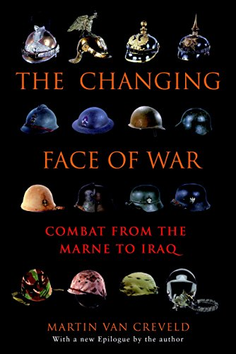 9780891419020: The Changing Face of War: Combat from the Marne to Iraq