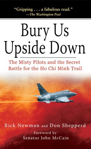 9780891419167: Bury Us Upside Down: The Misty Pilots and the Secret Battle for the Ho Chi Minh Trail