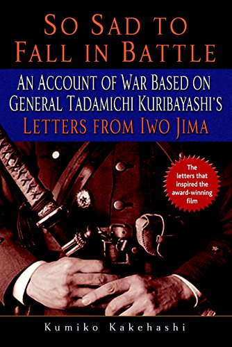 9780891419174: So Sad to Fall in Battle: An Account of War Based on General Tadamichi Kuribayashi's Letters from Iwo Jima