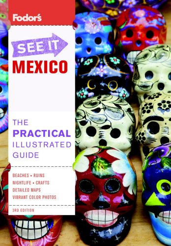 9780891419297: Fodor's See It Mexico, 3rd Edition (Full-color Travel Guide)