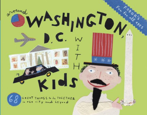 Fodor's Around Washington D.C. with Kids: Fodor Travel Publications