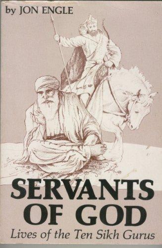 9780891420354: Servants of God: Lives of the Ten Sikh Gurus