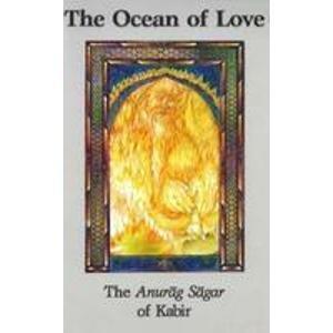9780891420392: Ocean of Love: The Anurag Sagar of Kabir