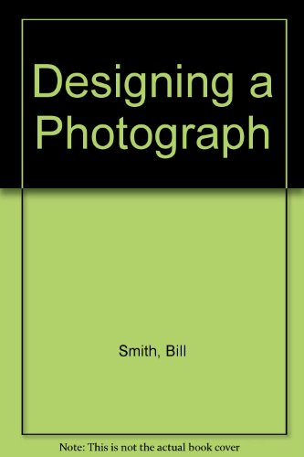 9780891437765: Designing a Photograph
