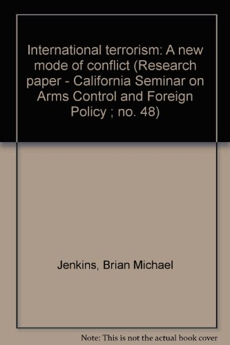 9780891440000: International terrorism: A new mode of conflict (Research paper - California Seminar on Arms Control and Foreign Policy ; no. 48)