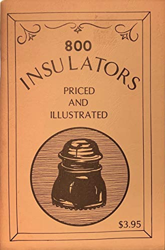 9780891450276: 800 Insulators Priced and Illustrated