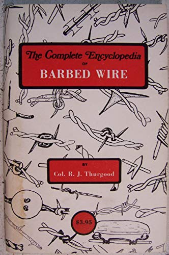 9780891450481: Complete Encyclopedia of Barbed Wire