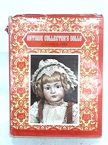 9780891450498: Antique Collector's Dolls: First Series