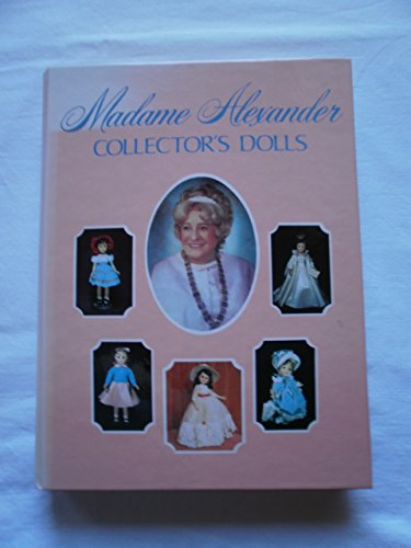 MADAME ALEXANDER. Collector's Dolls: Smith, Patricia
