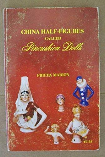 9780891450580: China Half Figures Called Pincushion Dolls
