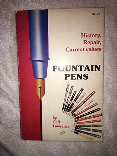 Fountain Pens: History, Repair, and Current Values: Lawrence, Cliff