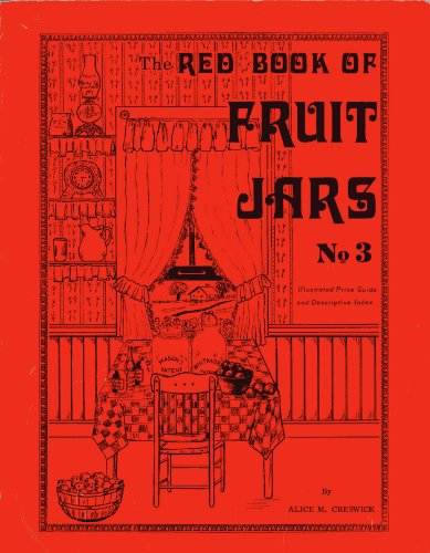 The Red Book of Fruit Jars No.: Creswick, Alice M.