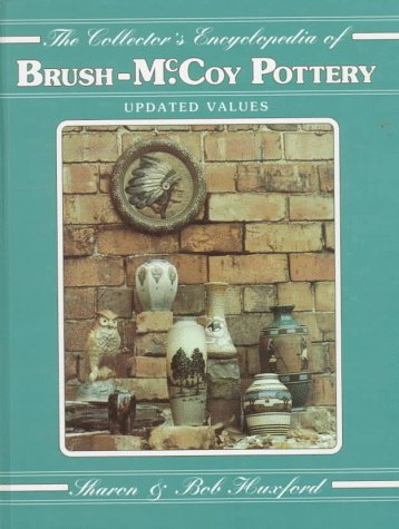THE COLLECTORS ENCYCLOPEDIA OF BRUSH MCCOY POTTERY