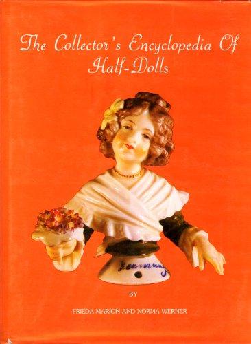 The Collectors Encyclopedia of Half Dolls: Werner, Norma; Marion, Frieda