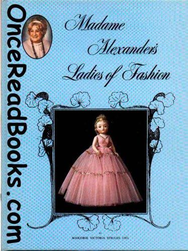 Madame Alexander's Ladies of Fashion,SIGNED: Uhl, Marjorie