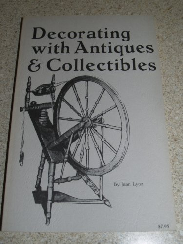 9780891451105: Decorating With Antiques and Collectibles