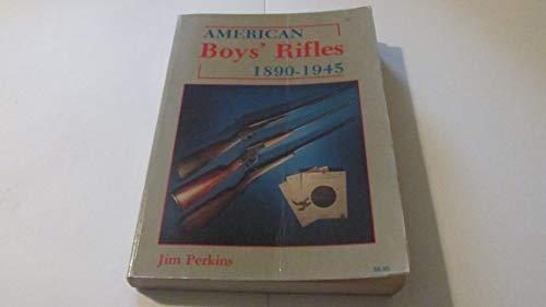 9780891451303: American Boys Rifles, 1890-1945