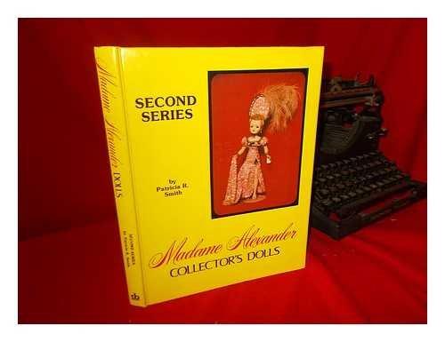 9780891451457: Madame Alexander Collector's Dolls, 2nd Series