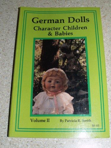 9780891451518: German Dolls: Character Children & Babies, Volume II
