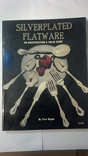 9780891451600: Silverplated Flatware: An identification & value guide
