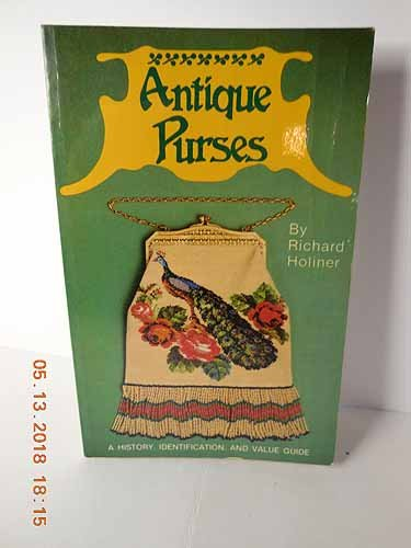 9780891452010: Antique Purses: A History, Identification and Value Guide