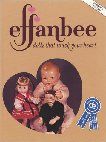 Effanbee: Dolls that Touch Your Heart: Patricia R. Smith
