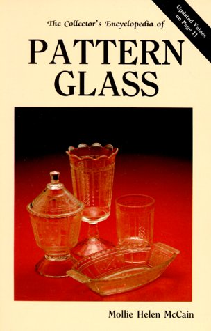 COLLECTOR'S ENCYCLOPEDIA OF PATTERN GLASS. A Pattern Guide to Early American Pressed Glass