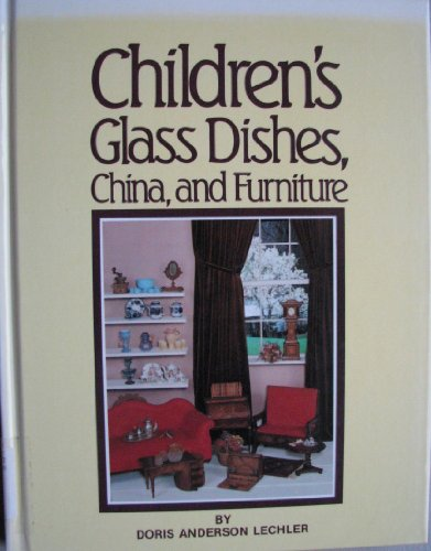 Children's Glass Dishes, China and Furniture /Series 1