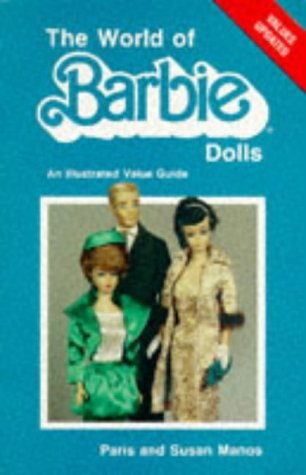 9780891452294: The World of Barbie Dolls