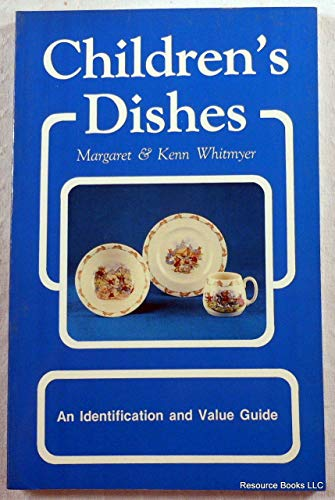 Children's Dishes: An Identification and Value Guide: Margaret; Whitmyer, Kenn