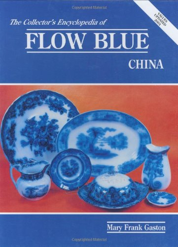 9780891452362: Collector's Encyclopedia of Flow Blue China