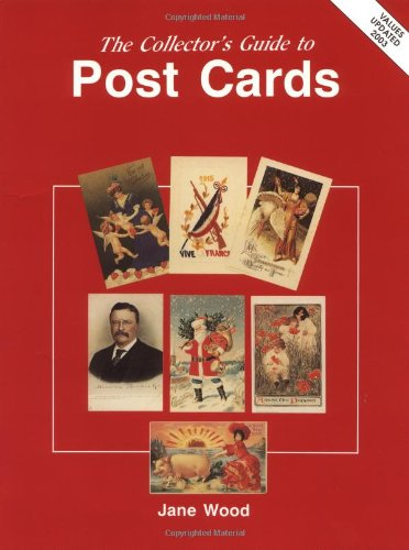 The Collector's Guide to Post Cards