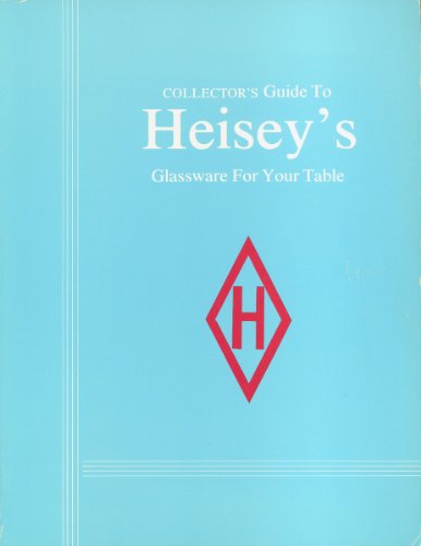 9780891452614: Collectors Guide to Heisey's Glassware for Your Table