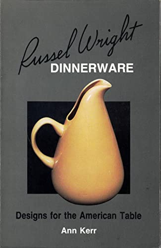 9780891452928: Russel Wright dinnerware: Designs for the American table
