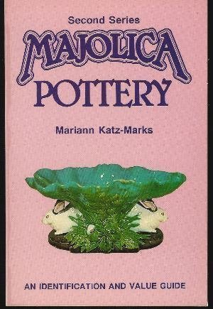 9780891453123: Majolica Pottery: An Identification and Value Guide/Second Series