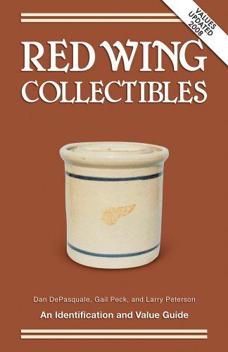 Red Wing Collectibles: An Identification and Value Guide {1985 EDITION WITH VALUES UPDATED 2008}