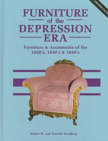 Furniture of the Depression Era: Furniture and Accessories of the 1920s, 1930s and 1940s 9780891453321 Furniture of the Depression Era: Furniture and Accessories of the 1920S, 1930s and 1940s