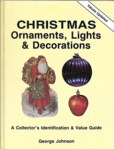 9780891453352: Christmas Ornaments, Lights and Decorations: A Collector's Identification and Value Guide