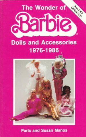 9780891453369: The Wonder of Barbie: Dolls and Accessories 1976-1986