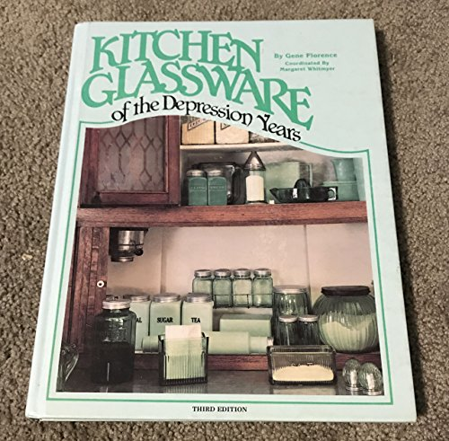 9780891453420: Kitchen glassware of the Depression years (Kitchen Glassware of the Depression Years: Identification & Values)