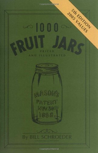 9780891453475: 1000 Fruit Jars: Priced and Illustrated