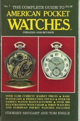 9780891453499: Complete Guide to American Pocket Watches 1987, No 7 (OFFICIAL PRICE GUIDE TO WATCHES)