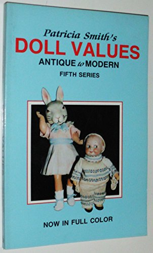 9780891453505: Patricia Smith Doll Values, Antique to Modern