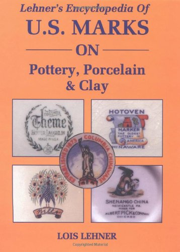 9780891453659: Lehner's Encyclopedia Of US Marks On Pottery, Porcelain Clay