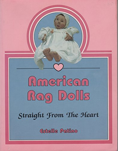 American Rag Dolls: Straight from the Heart: Patino, Estelle