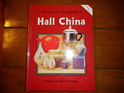 The Collector's Encyclopedia of Hall China: Margaret Whitmyer; Kenn