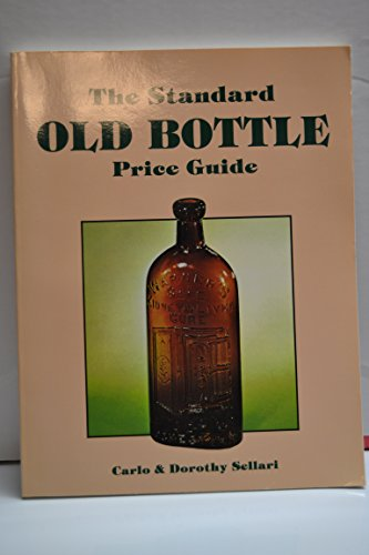 9780891453833: The Standard Old Bottle Price Guide